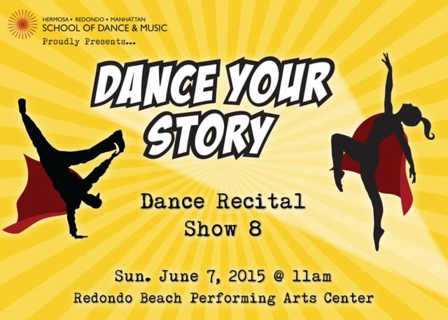 "Show 8 – ""Dance Your Story"" June 2015 SDM Dance Recital"