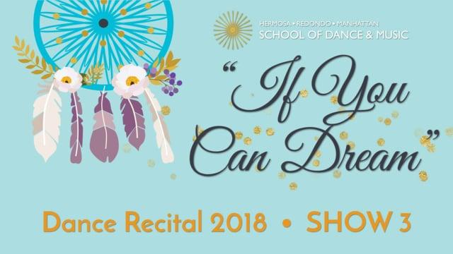 "Show 3 – ""If You Can Dream"" June 2018 SDM Dance Recital"